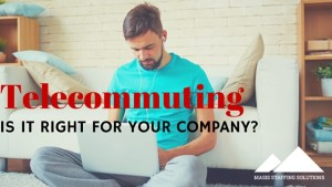 Is telecommuting right for your company