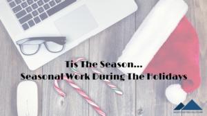 seasonal work during the holidays