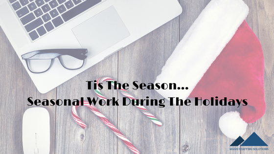 seasonal work during the holidays