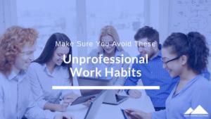 unprofessional work habits