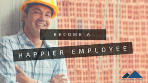 become a happier employee
