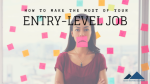make the most of your entry level job