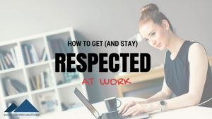 respected at work
