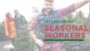 interviewing seasonal workers