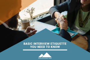 Masis Staffing - Basic Interview Etiquette You Need to Know