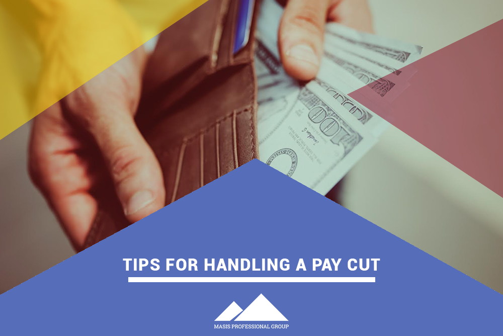 There may be times throughout your career when a pay cut is inevitable. You may receive a pay cut if you switch jobs or if layoffs or changes in your company occur. This can be stressful, especially if you don't know how to properly handle a pay cut. Here are a few tips to help you better manage your new financial situation.