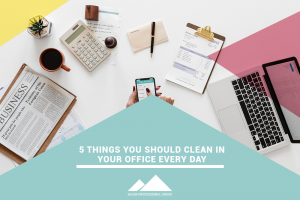 5 Things You Should Clean In Your Office Every Day