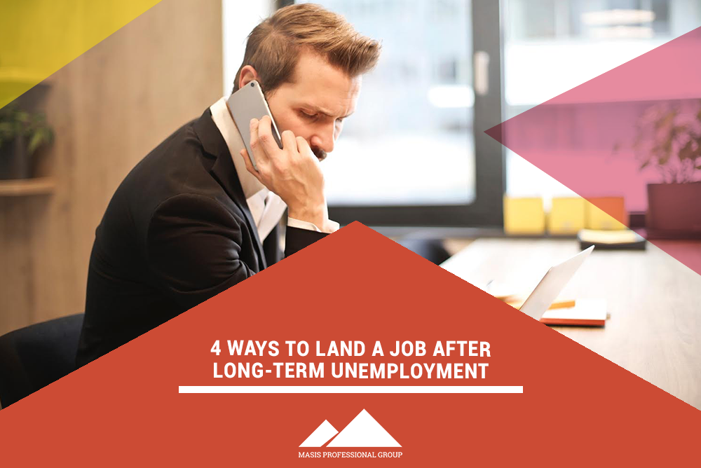 4 Ways to Land a Job After Long-Term Unemployment
